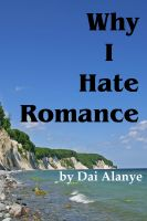 Cover for 'Why I Hate Romance'