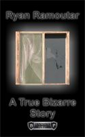 Cover for 'A True Bizarre Story'