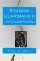 Cover for 'Shadow Guardians II- Rise of Mortevonnis'