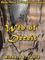 Cover for 'Web of Deceit   (Forgotten Legacy #3)'