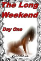 Cover for 'The Long Weekend- Day One (Humiliation & Pet Play Erotica)'