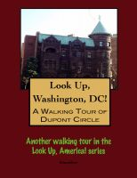 Cover for 'Look Up, Washington, DC! A Walking Tour of DuPont Circle'