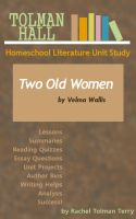 Cover for 'Two Old Women by Velma Wallis: A Homeschool Literature Unit Study'