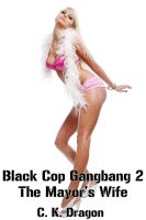 Cover for 'Black Cop Gangbang 2 The Mayor's Wife'