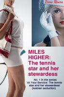 Cover for 'Miles Higher, No. 1 in the series 'At Your Service: The Tennis Star and her Stewardess' (lesbian seduction)'