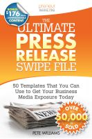 Cover for 'The Ultimate Press Release Swipe File: 50 Templates That You Can Use  to Get Your Business Media Exposure Today'
