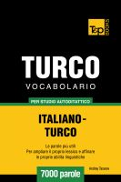 Cover for 'Vocabolario Italiano-Turco per studio autodidattico - 7000 parole'