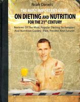 Cover for 'The Most Important Guide On Dieting And Nutrition For The 21st Century'