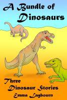 Emma Laybourn - A Bundle of Dinosaurs: Three Dinosaur Stories