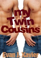 Evan J. Xavier - My Twin Cousins (All in the Family) (Gay Erotic Stories #7)
