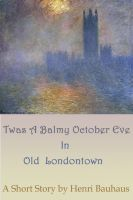 Cover for 'Twas A Balmy, October Eve In Old Londontown'