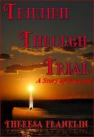 "Cover for 'Triumph Through Trial ""A Story of Renewal""'"