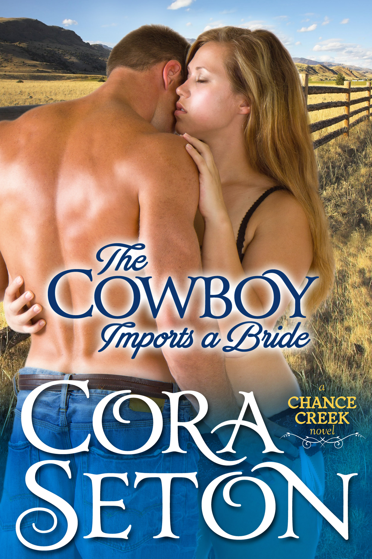 Cora Seton - The Cowboy Imports a Bride