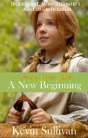 Cover for 'Anne of Green Gables: A New Beginning Screenplay'