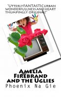 Cover for 'Amelia Firebrand and the Uglies'