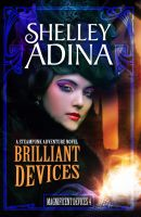 Cover for 'Brilliant Devices: A steampunk adventure novel'