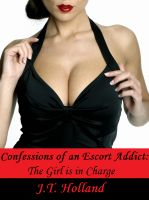 Cover for 'The Girl is in Charge - Confessions of an Escort Addict: Volume One'