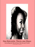 Cover for 'One Hairstyle, Thirty-one Ways: Extending the Life of Your Two-strand Twists'