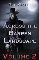 Pete Clark - Across the Barren Landscape, Vol. 2