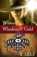 Cover for 'Women, Whiskey & Gold'