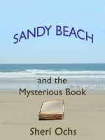 Cover for 'Sandy Beach and the Mysterious Book'