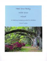 Cover for 'Heal Your Body, With Your Mind'