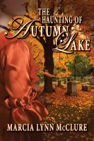 Cover for 'The Haunting of Autumn Lake'