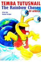 Cover for 'Temba TutuSnail: The Rainbow Chaser of Africa'