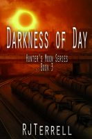 Cover for 'Darkness Of Day (Hunter's Moon Series: Book 3)'
