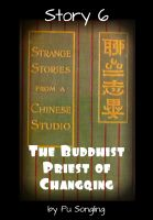 Cover for 'Story 6:  The Buddhist Priest of Changqing'
