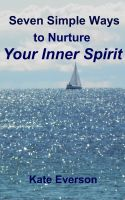 Cover for 'Seven Simple Ways to Nurture Your Inner Spirit'