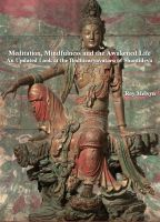 Cover for 'Meditation, Mindfulness and the Awakened Life:  An Updated Look at the Bodhicaryavatara of Shantideva'