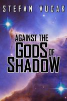 Cover for 'Against the Gods of Shadow'