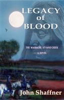 Cover for 'Legacy of Blood: THE MASSACRE AT SAND CREEK, COLORADO'