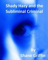 Cover for 'Shady Hazy and the Subliminal Criminal'