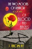Cover for 'Of Blood and Angels  (The Two Moons of Rehnor, Book 3)'