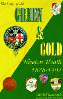 Cover for 'The Story of the Green & Gold: Newton Heath 1878 to 1902'