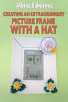 Cover for 'Do it yourself: how to create a unique beautiful picture frame'