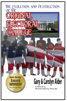 Cover for 'The Evolution and Destruction of the Original Electoral College - New Edition'