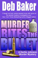 Cover for 'Murder Bites the Bullet: A Gertie Johnson Murder Mystery'