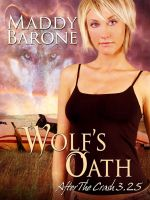 Maddy Barone - Wolf's Oath (After the Crash 3.25)