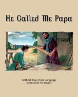 He Called Me Papa
