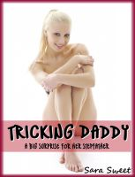 Cover for 'Tricking Daddy: A Big Surprise for Her Stepfather'