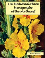 Cover for '130 Medicinal Plant Monographs of the Northwest'