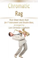 Cover for 'Chromatic Rag Pure Sheet Music Duet for F Instrument and Double Bass, Arranged by Lars Christian Lundholm'