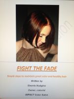 Cover for 'Fight The Fade - Simple Steps to Maintain Great Color and Healthy Hair'