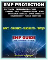 Cover for '2011 Essential Guide to Electromagnetic Pulse (EMP) Attack - Reports of the EMP Commission on the Threat and Critical National Infrastructure - The Danger from High-Altitude Nuclear Explosions'