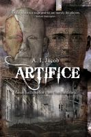 Cover for 'Artifice - Humanities Deception from Time Immemorial'