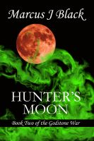 Cover for 'Hunter's Moon (Book 2 of The Godstone War)'
