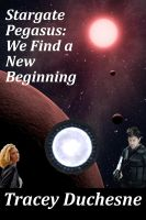 Cover for 'Stargate Pegasus: We Find a New Beginning'